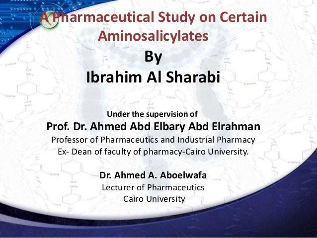 A Pharmaceutical Study on Certain Aminosalicylates By Ibrahim Al Sharabi Under the supervision of Prof. Dr. Ahmed Abd Elba...