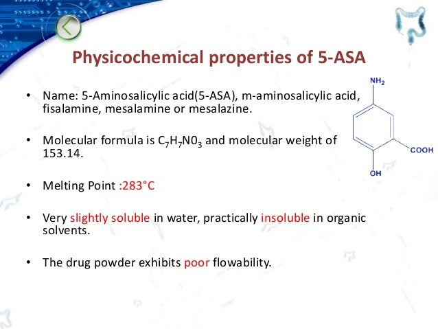 Physicochemical properties of 5-ASA • Name: 5-Aminosalicylic acid(5-ASA), m-aminosalicylic acid, fisalamine, mesalamine or...