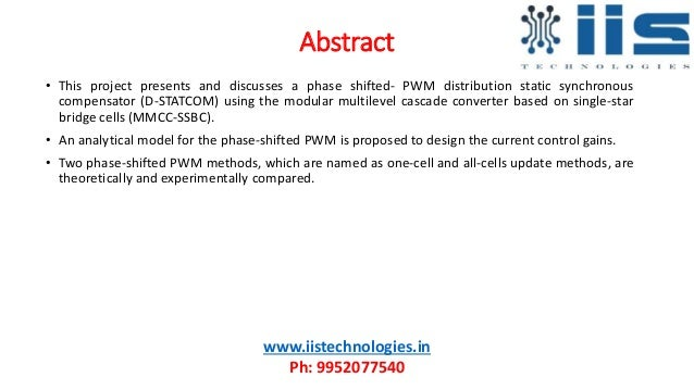 Abstract • This project presents and discusses a phase shifted- PWM distribution static synchronous compensator (D-STATCOM...