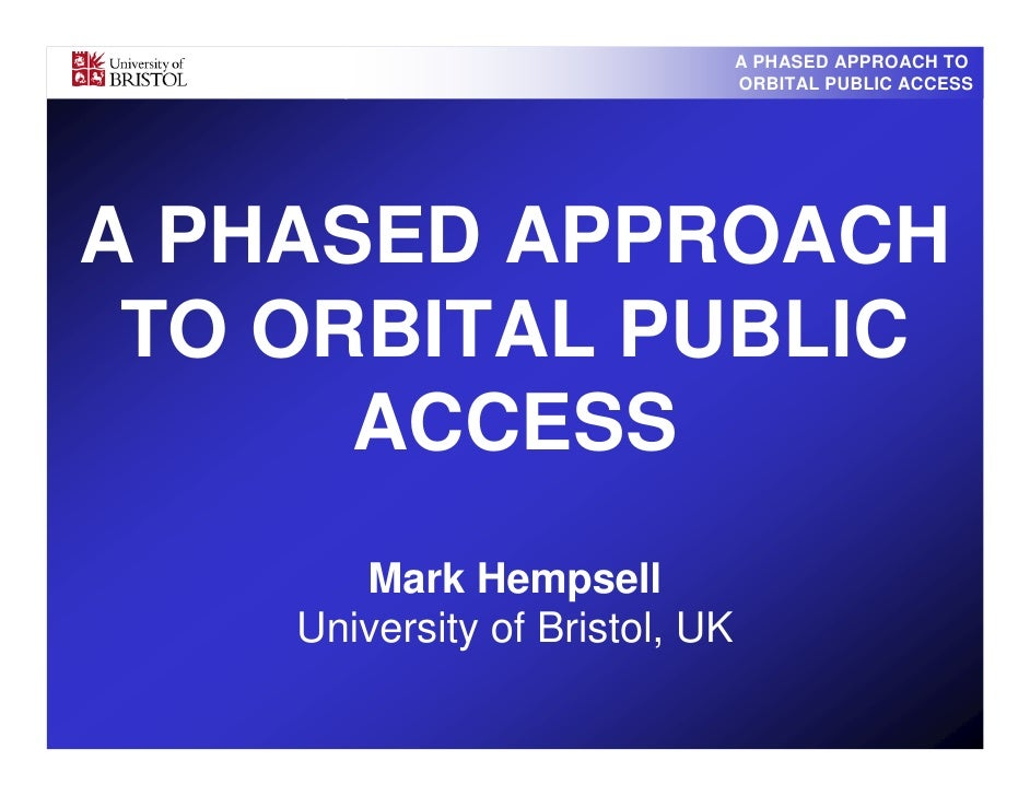 A PHASED APPROACH TO                                 ORBITAL PUBLIC ACCESS     A PHASED APPROACH  TO ORBITAL PUBLIC       ...