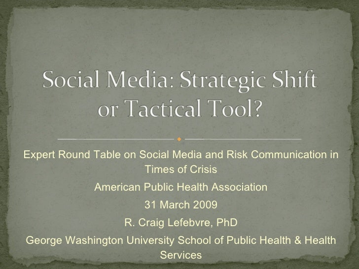 Expert Round Table on Social Media and Risk Communication in Times of Crisis American Public Health Association 31 March 2...