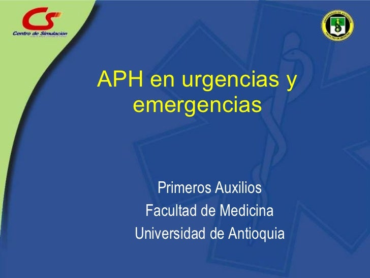APH en urgencias y emergencias Primeros Auxilios Facultad de Medicina Universidad de Antioquia