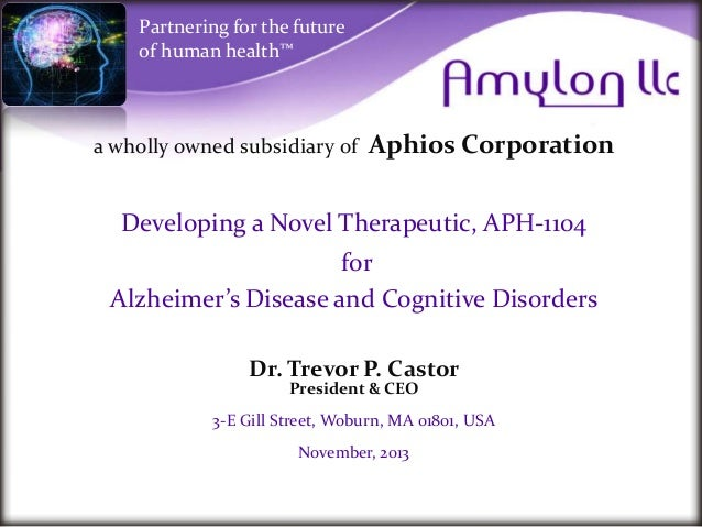 Partnering for the future of human health™  a wholly owned subsidiary of  Aphios Corporation  Developing a Novel Therapeut...