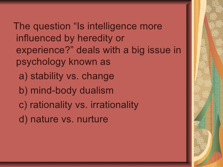 """the question of hereditary and acquired nature of intelligence Weismann's experimental refutation of the inheritance of acquired traits 2008 """"the case of the missing heritability,"""" nature , intelligence, heredity."""