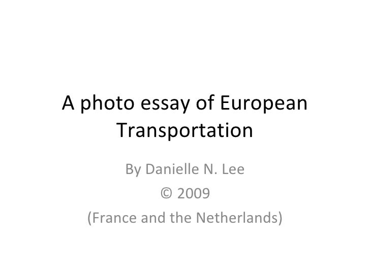 A photo essay of European Transportation By Danielle N. Lee © 2009 (France and the Netherlands)