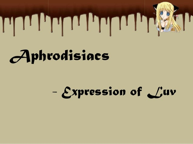Aphrodisiacs - Expression of Luv