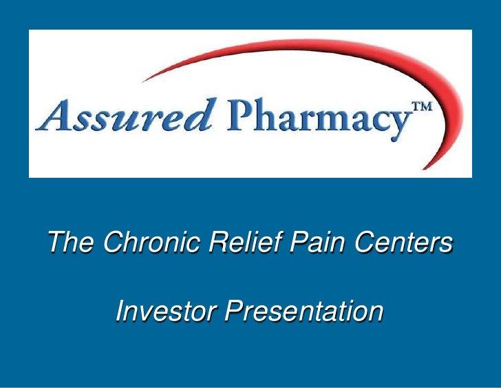 The Chronic Relief Pain CentersInvestor Presentation<br />