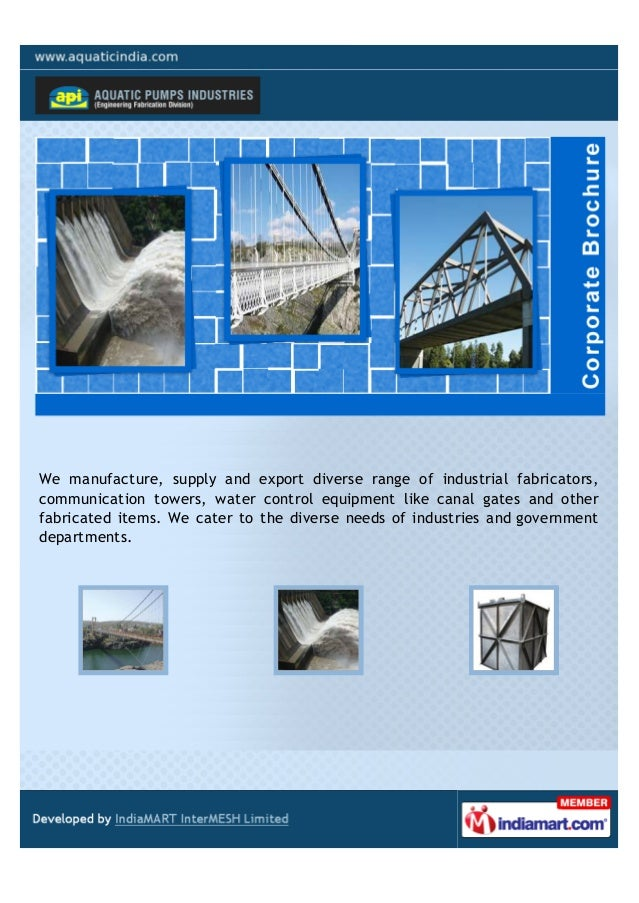 We manufacture, supply and export diverse range of industrial fabricators,communication towers, water control equipment li...