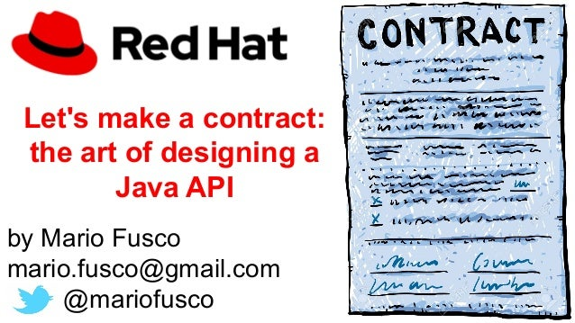 Let's make a contract: the art of designing a Java API by Mario Fusco mario.fusco@gmail.com @mariofusco