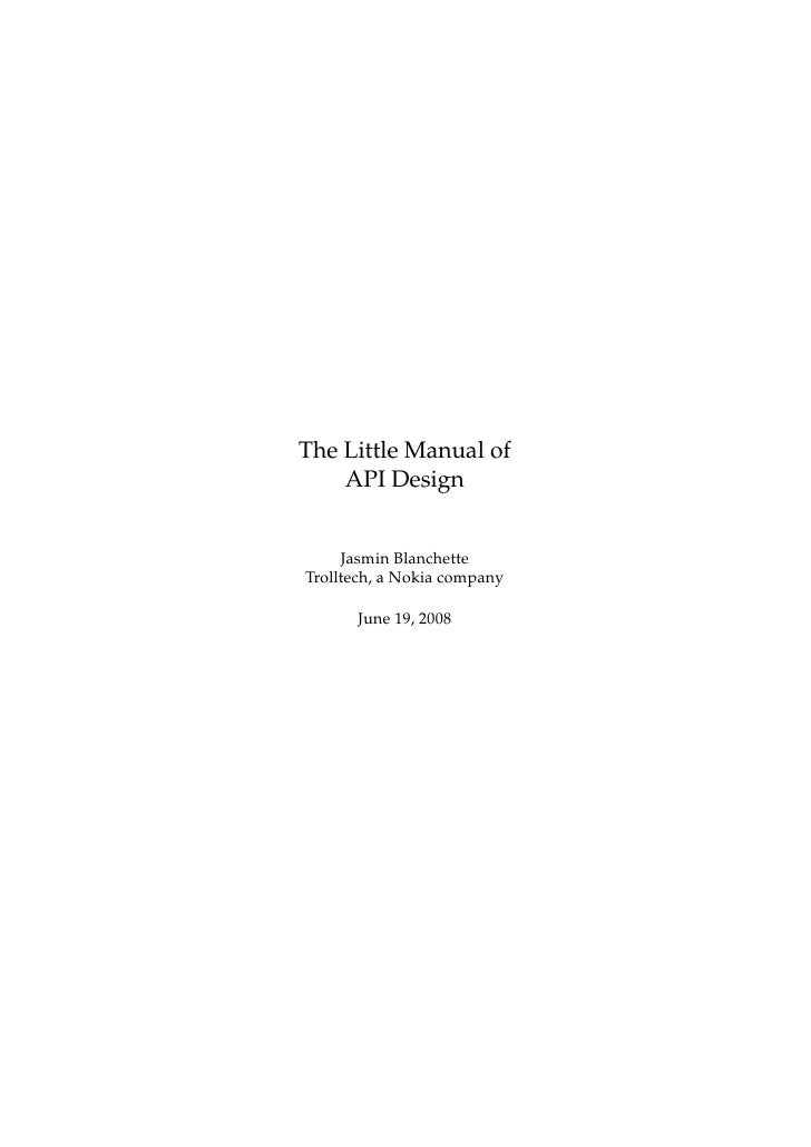 The Little Manual of     API Design        Jasmin Blanchette Trolltech, a Nokia company        June 19, 2008