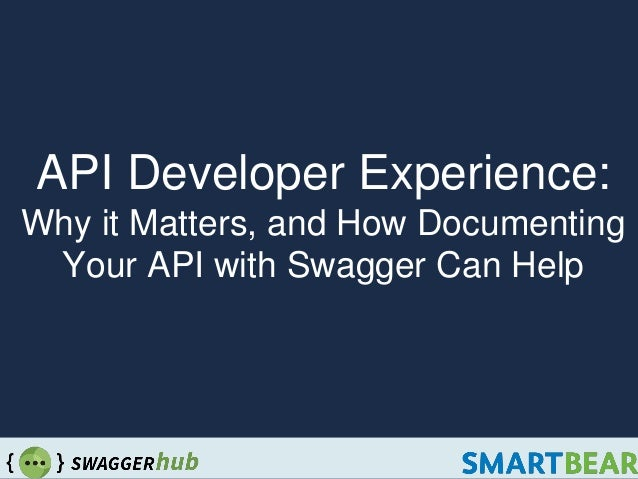 API Developer Experience: Why it Matters, and How Documenting Your API with Swagger Can Help