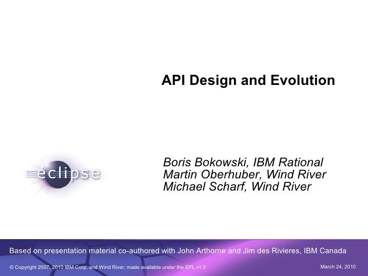 API Design and Evolution                                                                     Boris Bokowski, IBM Rational ...