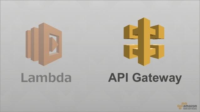 Amazon API Gateway 提供するAPIのバージョン管理 API利⽤状況のモニタ、管理とマネタイズ APIに対する認証とアクセス権の管理 トラフィック管理とAPIエンドポイントのアタックからの保護 インフラのセットアップおよび管理と...