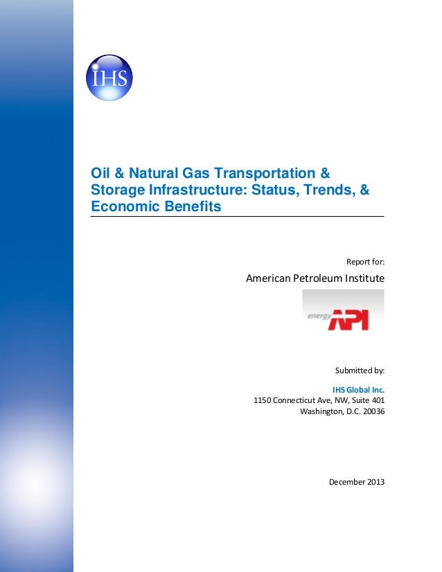 Oil & Natural Gas Transportation & Storage Infrastructure: Status, Trends, & Economic Benefits  Report for:  American Petr...