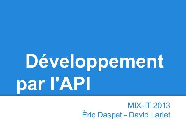 Développementpar lAPIMIX-IT 2013Éric Daspet - David Larlet