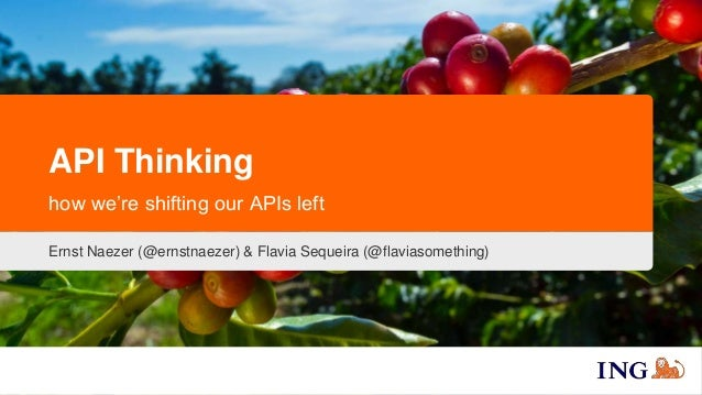 Ernst Naezer (@ernstnaezer) & Flavia Sequeira (@flaviasomething) API Thinking how we're shifting our APIs left