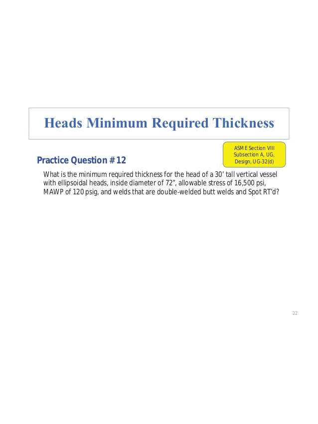 """35 Practice Question # 20 During a recent inspection of a horizontal vessel with an inside diameter of 72"""" and hemispheric..."""