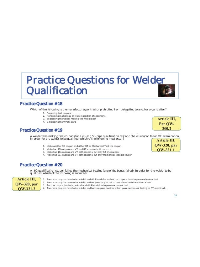 Practice Questions for Reviewing WPS/PQR 92 Are the tensile test in accordance with ASME Section IX? Practice Question # 34