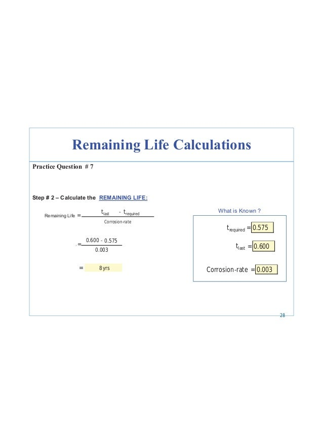 35 tlast trequired = Corrosion rate 0.600 0.575 = 0.003 = 8yrs trequired = 0.575 tlast = 0.600 = 0.003Corrosion rate Secti...
