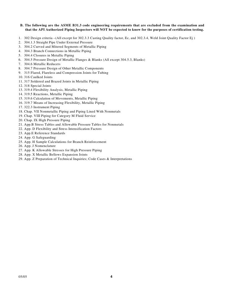 B. The following are the ASME B31.3 code engineering requirements that are excluded from the examination and    that the A...
