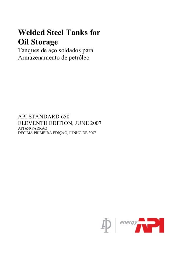 Welded Steel Tanks for Oil Storage Tanques de aço soldados para Armazenamento de petróleo API STANDARD 650 ELEVENTH ED...