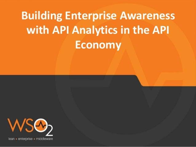 Building Enterprise Awareness with API Analytics in the API Economy