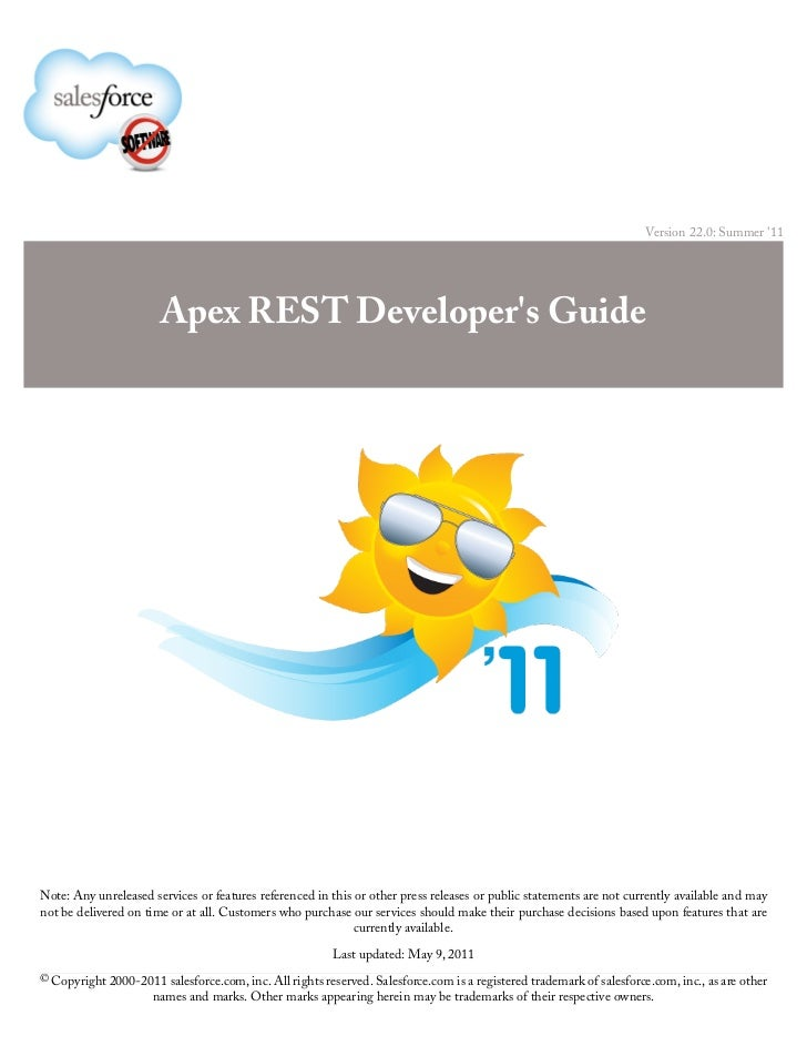 Version 22.0: Summer 11                       Apex REST Developers GuideNote: Any unreleased services or features referenc...