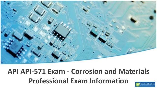 API API-571 Exam - Corrosion and Materials Professional Exam Information