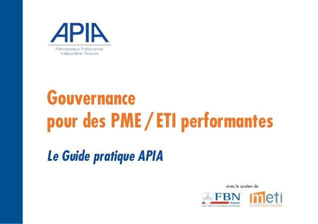 Gouvernance pour des PME/ETI performantes avec le soutien de Le Guide pratique APIA Administrateurs Professionnels Indépen...