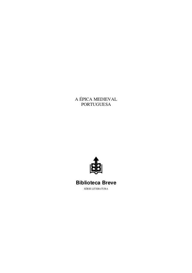 A ÉPICA MEDIEVAL PORTUGUESA  Biblioteca Breve SÉRIE LITERATURA