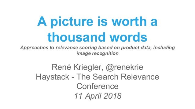 A picture is worth a thousand words Approaches to relevance scoring based on product data, including image recognition Ren...