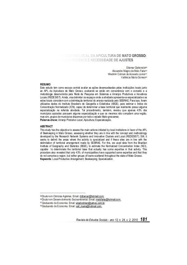 Revista de Estudos Sociais - ano 12, n. 24, v. 2, 2010 181 O ARRANJO PRODUTIVO LOCAL DA APICULTURA DE MATO GROSSO: EVOLUÇÃ...