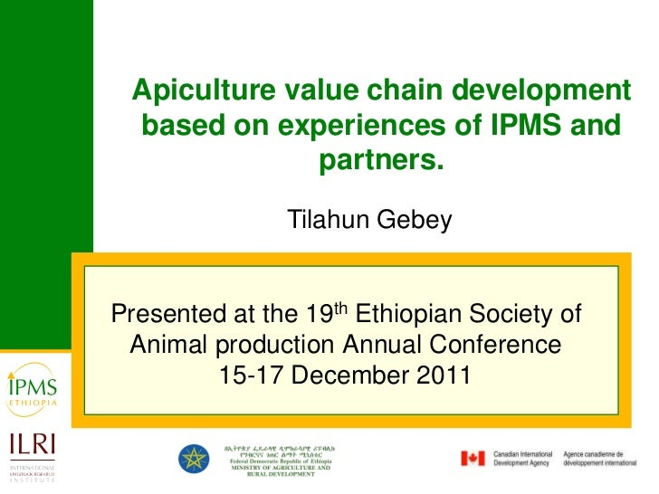 Apiculture value chain development based on experiences of IPMS and              partners.               Tilahun GebeyPres...