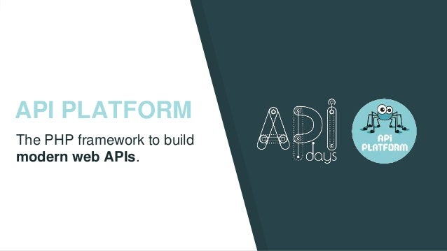 API PLATFORM The PHP framework to build modern web APIs.