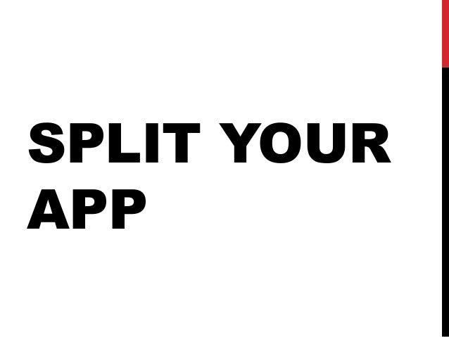 SPLIT YOUR APP