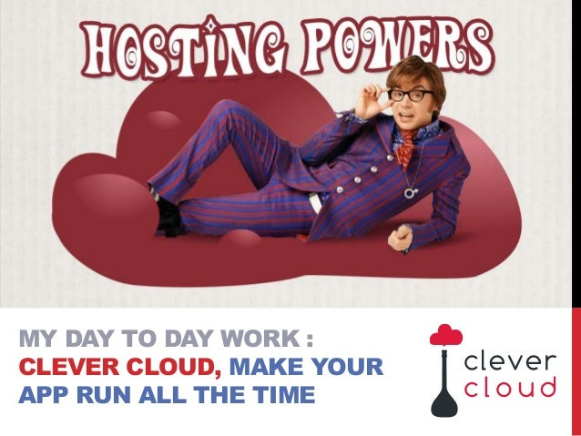 MY DAY TO DAY WORK : CLEVER CLOUD, MAKE YOUR APP RUN ALL THE TIME