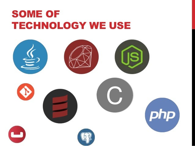 SOME OF TECHNOLOGY WE USE  C