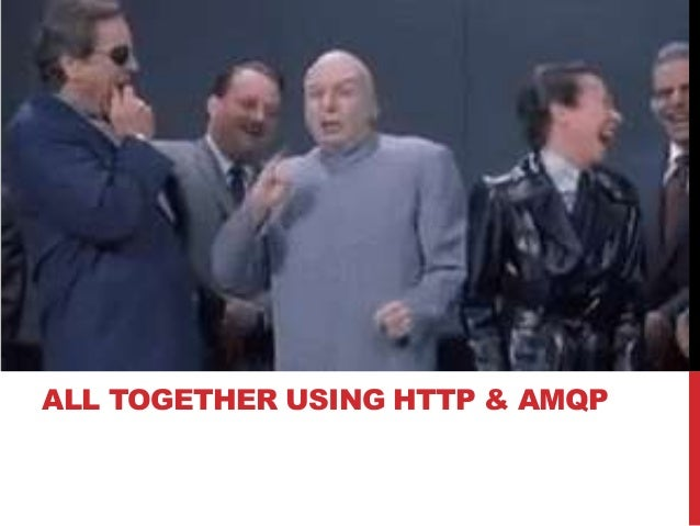 ALL TOGETHER USING HTTP & AMQP