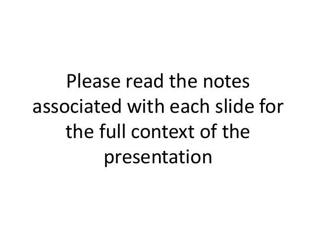 Please read the notesassociated with each slide forthe full context of thepresentation