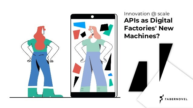 Innovation @ scale APIs as Digital Factories' New Machines?