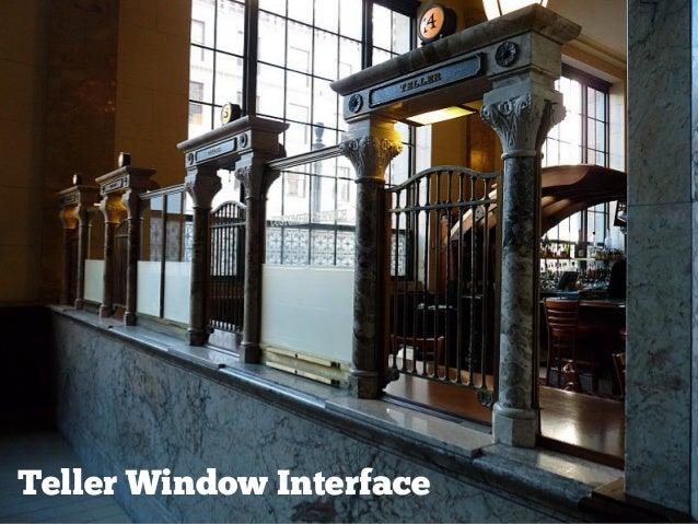 Teller Window Interface