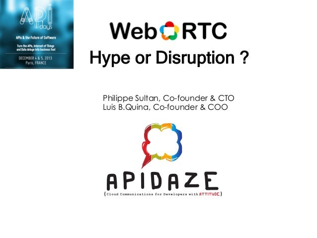Hype or Disruption ? Philippe Sultan, Co-founder & CTO Luis B.Quina, Co-founder & COO