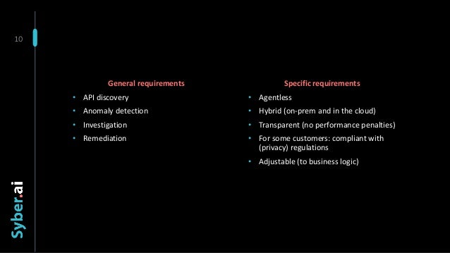 10 Specific requirements • Agentless • Hybrid (on-prem and in the cloud) • Transparent (no performance penalties) • For so...