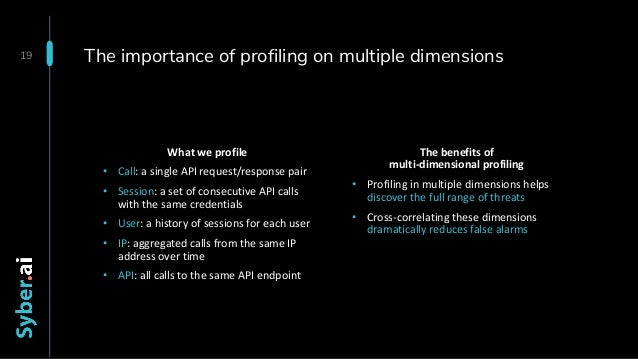 The importance of profiling on multiple dimensions 19 The benefits of multi-dimensional profiling • Profiling in multiple ...