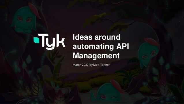 1 Ideas around automating API Management March 2020 by Matt Tanner