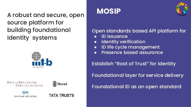 A robust and secure, open source platform for building foundational identity systems MOSIP Open standards based API platfo...