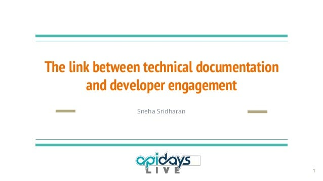 The link between technical documentation and developer engagement 1 Sneha Sridharan