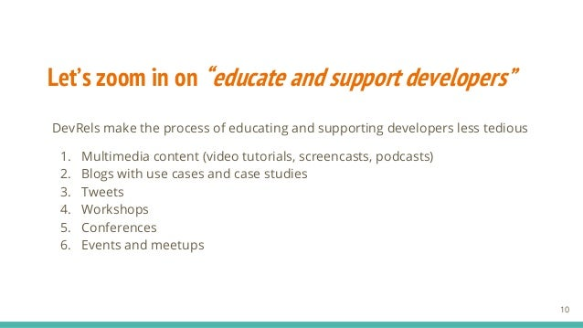 """Let's zoom in on """"educate and support developers"""" DevRels make the process of educating and supporting developers less ted..."""