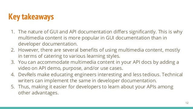 Key takeaways 1. The nature of GUI and API documentation differs significantly. This is why multimedia content is more pop...