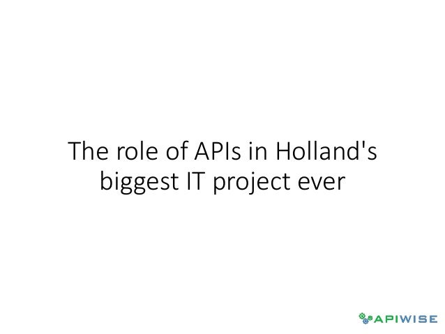 The role of APIs in Holland's biggest IT project ever